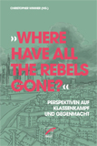 »Where have all the Rebels gone?«
